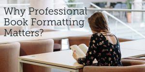Professional Book Formatting Matters