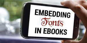 Embedding Fonts in Ebooks